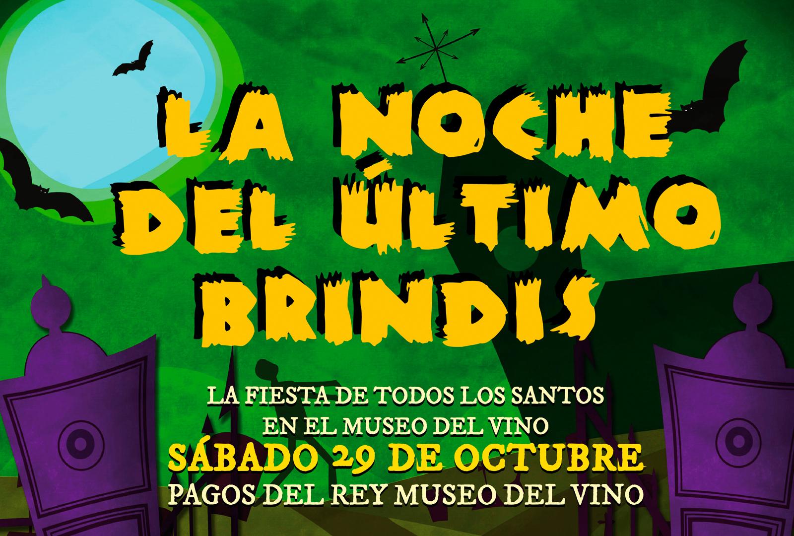 La Noche del Último Brindis. Pagos del Rey Museo del Vino